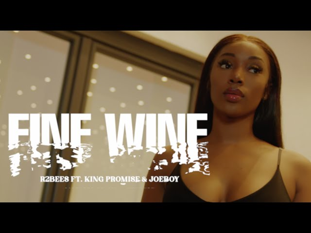 R2Bees - Fine Wine feat. King Promise & Joeboy (Official Music Video)
