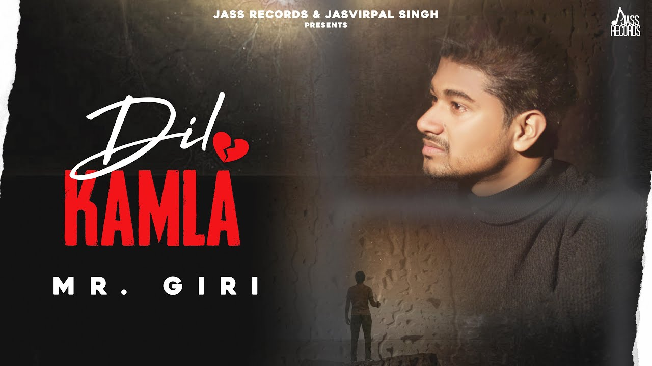 Dil Kamla | (Official Video) | Mr. Giri | Latest Punjabi Songs 2020 | Jass Records