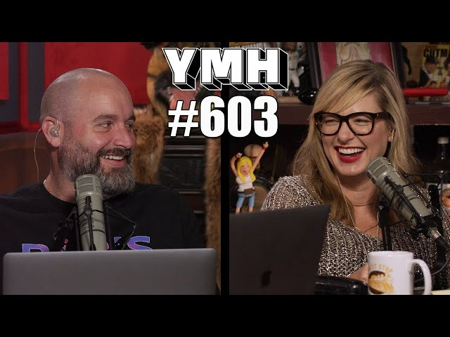 Your Mom's House Podcast - Ep.603