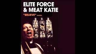 Elite Force & Meat Katie - Believe (Original mix)