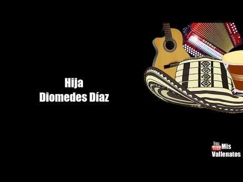 Hija | Diomedes Días | Letra | Karaoke
