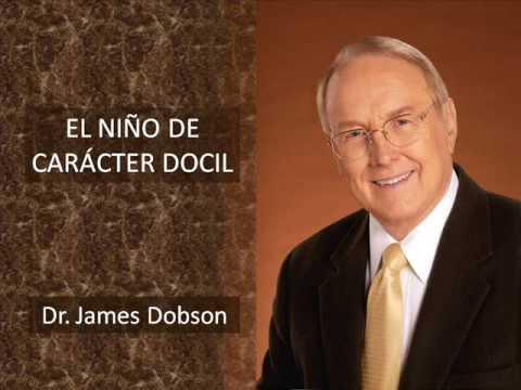 Dr.James Dobson en español - El Niño de Caracter Dócil