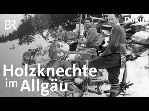 Holzknechte im Allgäu: Lebensgefährliche Arbeit | Zwischen Spessart und Karwendel | Doku | BR