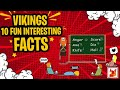 Vikings -10 Fun Interesting Facts