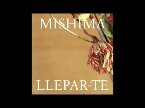Mishima - Llepar-te (L'ànsia que cura) - 11