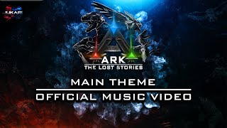 ARK: The Lost Stories | Main Theme | Official Music Video