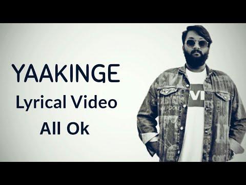 ALL OK - YAAKINGE | Lyrical Video | (Prod. By MC Bijju)