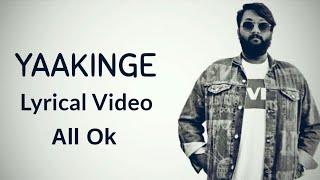 YAAKINGE Lyrics - All Ok (Prod. By MC Bijju)