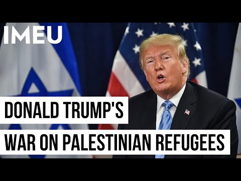 Donald Trump's War on Palestinian Refugees