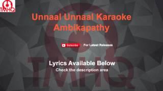 Unnaal Unnaal Karaoke Ambikapathy Karaoke