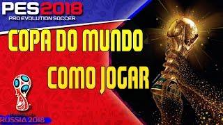 COMO CRIAR A COPA DO MUNDO NO PES 2018 - Tutorial para jogar a copa do mundo 2018!!