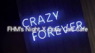 FHM'S NIGHT X CRAZY CART CAFE@8/10