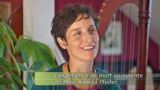 L'expérience de mort imminente de Mme Andrea Pfeifer
