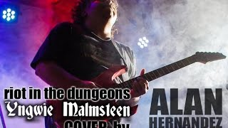 Riot In The Dungeons, Yngwie Malmsteen COVER by Alan Hernandez