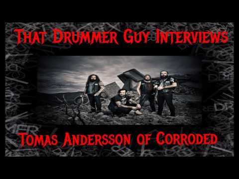 That Drummer Guy Interviews Tomas Andersson of Corroded