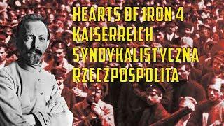 Hearts of Iron 4 Kaiserreich #2 Syndykalistyczna Rzeczpospolita