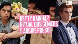 Riverdale 3x01 Betty Rainha Serpente, Rei gárgula, ritual dos gêmeos e Archie preso?