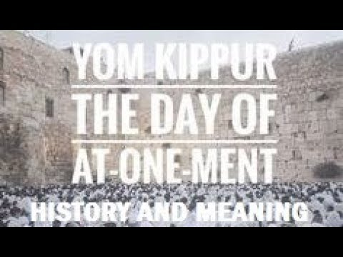 The True History and Meaning behind Yom Kippur