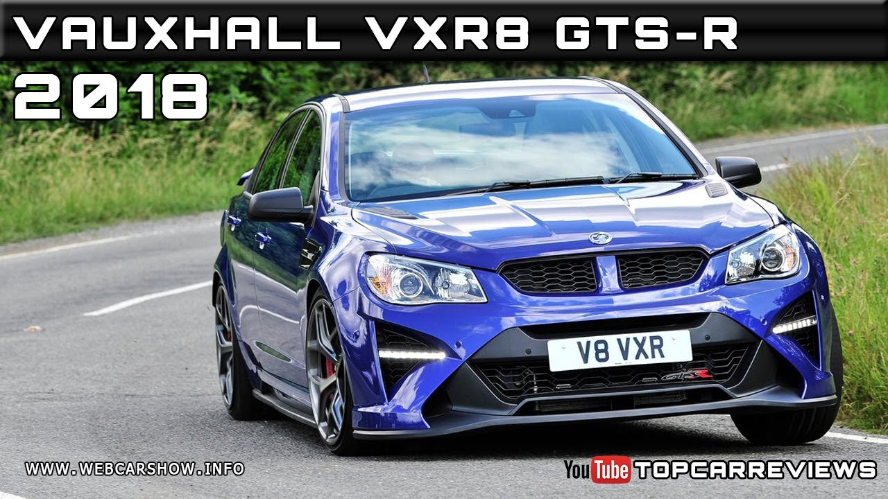 Vauxhall vauxhall vxr8 estate : 2018 VAUXHALL VXR8 GTS-R Review Rendered Price Specs Release Date ...