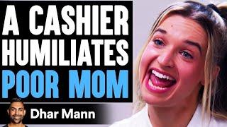 Cashier SHAMES POOR MOM On Food Stamps, What Happens Next Is Shocking | Dhar Mann