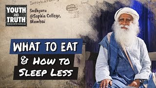 Tips to Eat Right & Sleep Less For Students Sadhguru