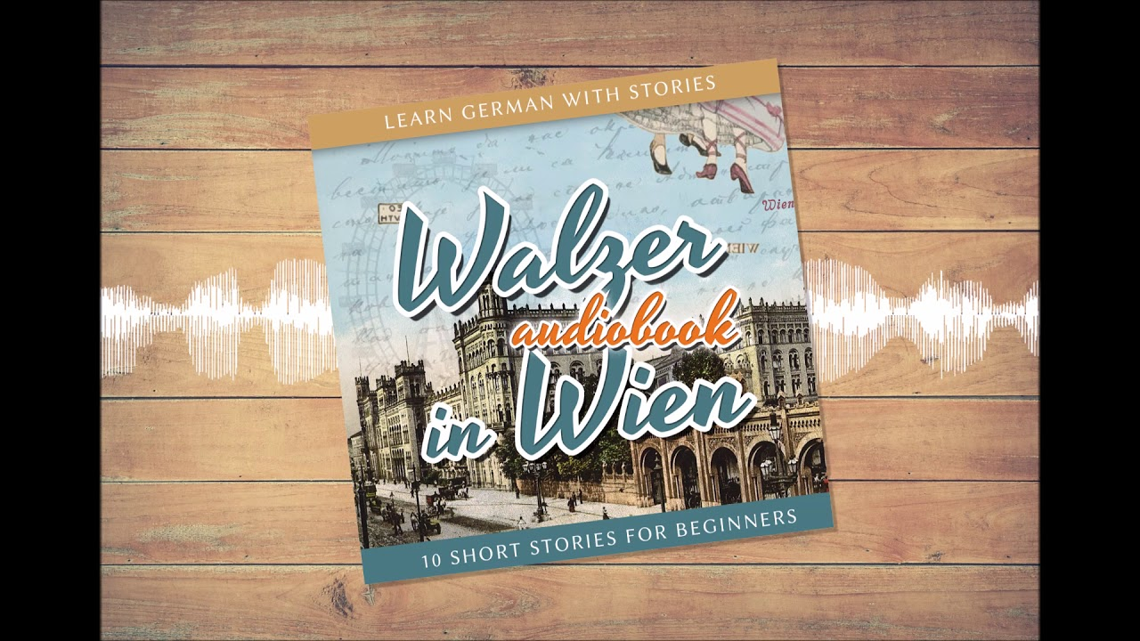 10 Short Stories For Beginners Walzer in Wien Learn German With Stories
