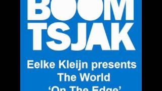 Eelke Kleijn pres. The World - On The Edge (Original Mix) [HQ]