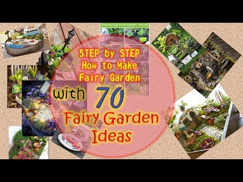 How To Make Fairy Garden  | Step By Step Tutorial | Plus 70 Fairy Garden Ideas