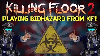Killing Floor 2 | PLAYING WITH THE STRASSER GANG! - Kf1 Biohazard Multiplayer!