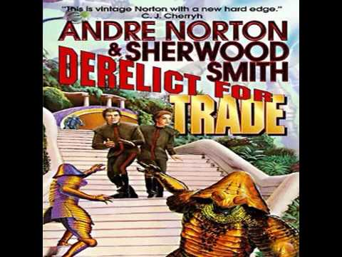 Derelict for Trade Solar Queen #6   Andre Norton, Sherwood Smith, Derelict for Trade Audiobook
