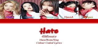 4Minute(포미닛) - Hate(싫어) Colour Coded Lyrics (Han/Rom/Eng) by…