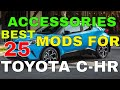 25 Different Accessories MODS You Can Have In Your TOYOTA CHR C-HR Exterior Interior