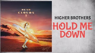 Higher Brothers - Hold Me Down (Audio)