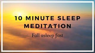 10 Minute Sleep Meditation ❤️ Fall Asleep Fast