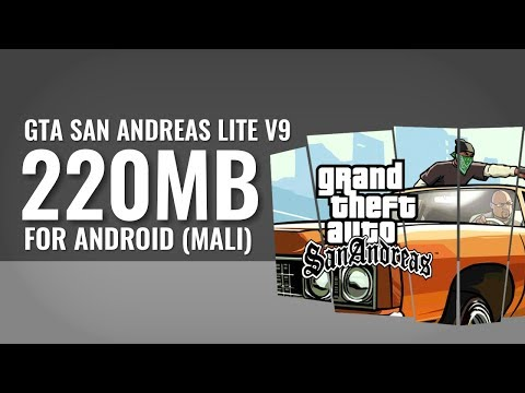 GTA SA Lite v9 (220MB) - Android | MALI (Download+Tutorial