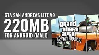 GTA SA Lite v9 (220MB) - Android   MALI (Download+Tutorial)