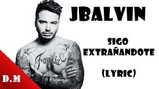J balvin -  Sigo extrañandote I Audio Oficial I Remix I 2016