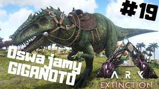 ARK Extinction PL #19 - Perfekcyjne Oswajanie Giganoto   Ark Survival Evolved gameplay po polsku