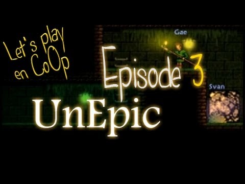 UnEpic - FR CoOp Let's Play - Episode 3 [MoiCoopToi]