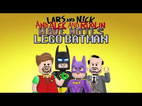 The Lego Batman Movie Review - Lars and Nick Have Notes