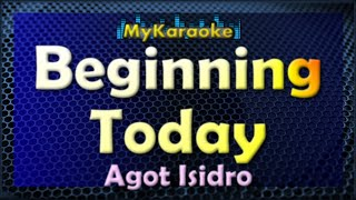 Beginning Today - Karaoke version in the style of Agot Isidro