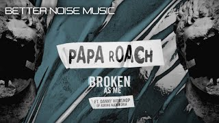 Papa Roach - Broken As Me feat. Danny Worsnop of Asking Alexandria (Official Lyric Video)