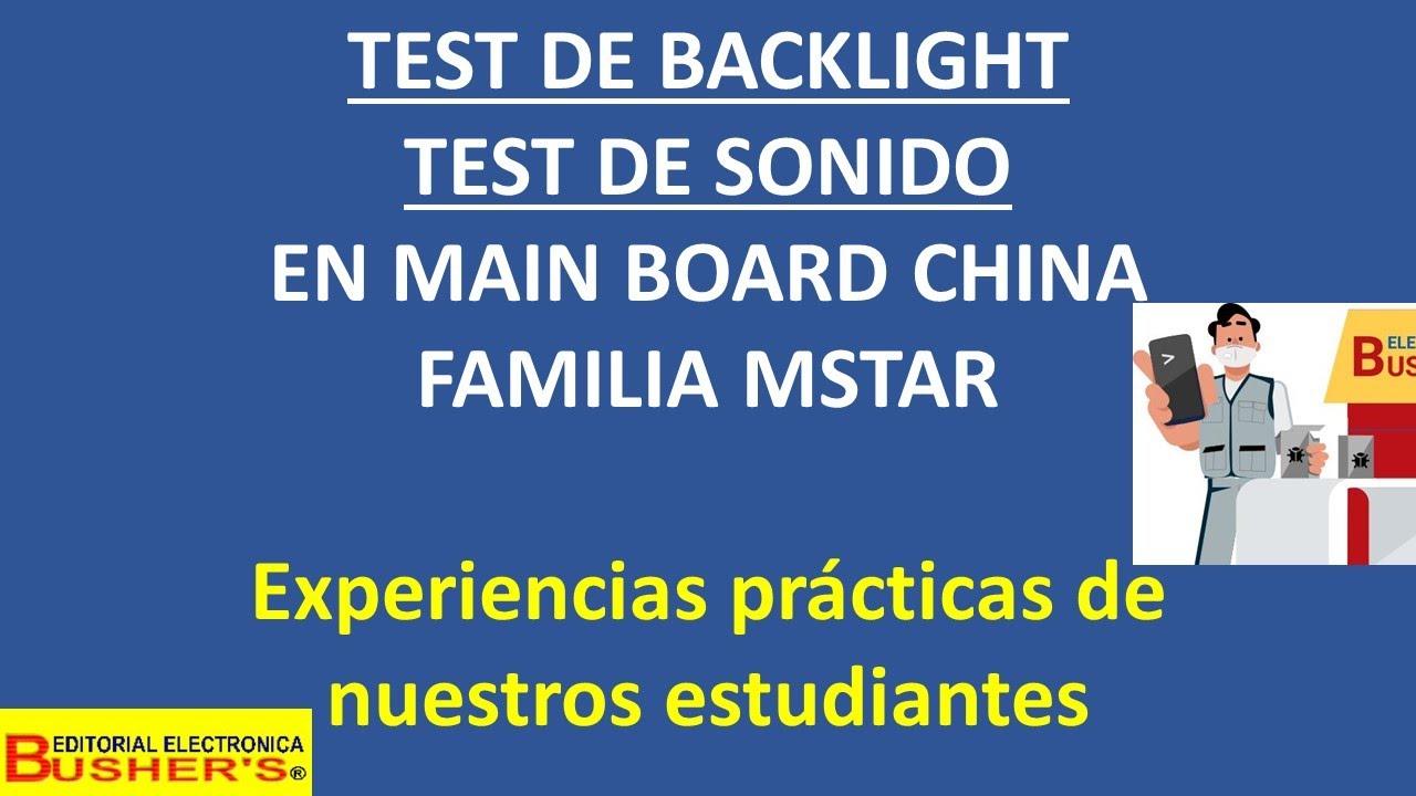 TEST DE SONIDO Y BACKLIGHT. en Main Board Hyundai, Atvio, Prima, Symply, Rca.. Mediante soft Bushers