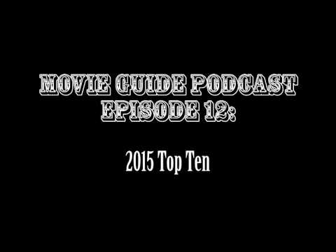 Movie Guide Podcast #12: Top 10 of 2015