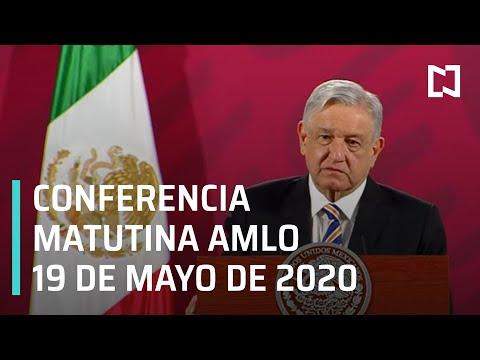 Conferencia matutina AMLO/ 19 de mayo de 2020