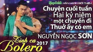 Solo Bolero 2017: Mỹ Nam Á quân AI SẼ THÀNH SAO Nguyễn Ngọc Sơn cặp kè Anh Đào hát quá mùi mẫn