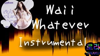[INST] Waii - เสียใจแต่ไม่แคร์ (Whatever) INSTRUMENTAL (Karaoke / Lyrics on screen)