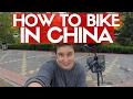 HOW TO BIKE IN CHINA