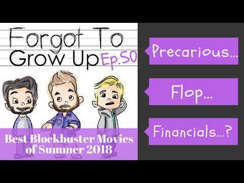 *Re-Upload* Episode 50: Precarious Flop Financials (Best Blockbuster Movies of Summer 2018)