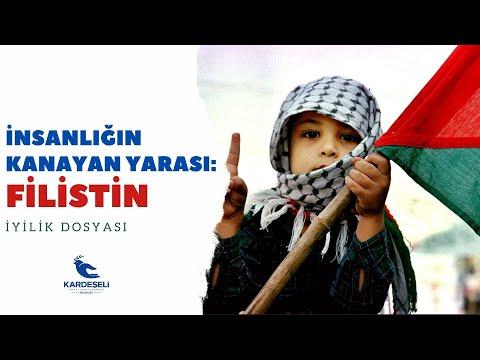 İnsanlığın  Kanayan Yarası Filistin - İyilik Dosyası